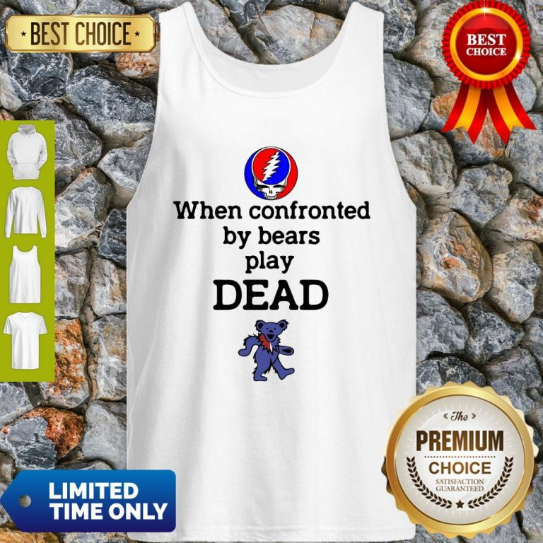 Good Grateful Dead When Confronted By Bears Play Dead Tank Top