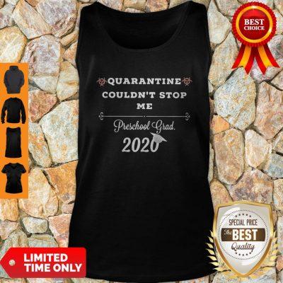 Top Quarantine Couldnt Stop Me Prek Grad 2020 Tank Top