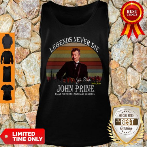 Legends Never Die John Prine 1946-2020 Signature Vintage Tank Top