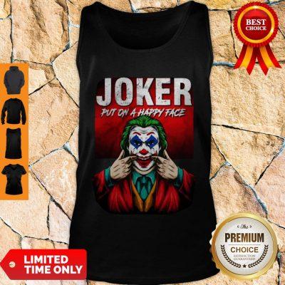 Premium Joker Put On A Happy Face Tank Top
