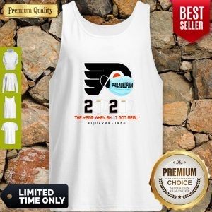 Official Philadelphia Flyers 2020 The Year When Shit Got Real Quarantined Tank Top