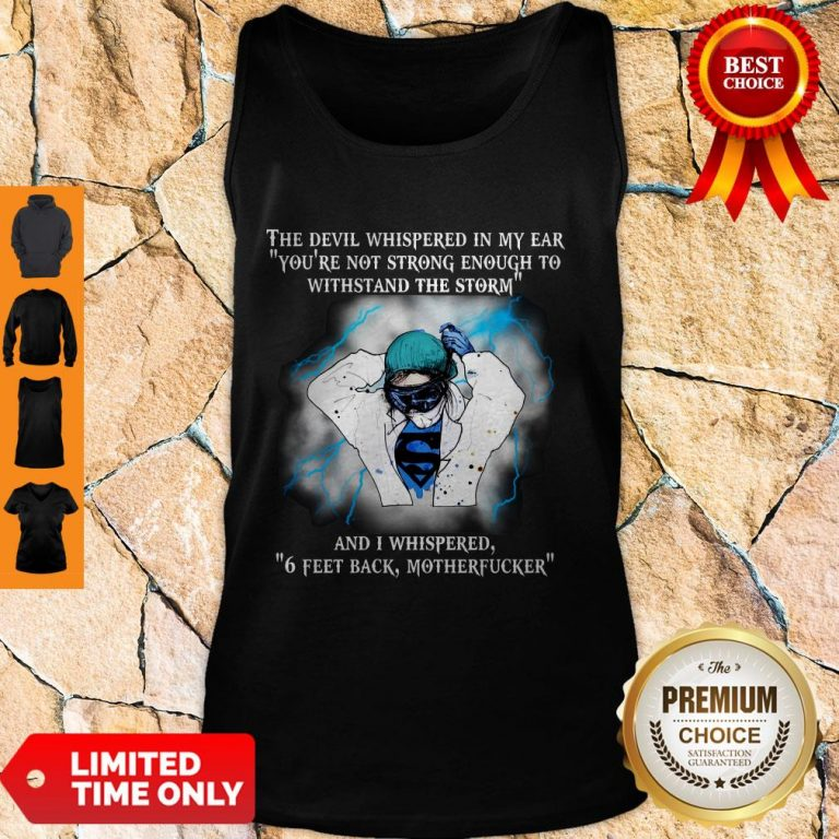 Good The Devil Whispered In My Ear 6 Feet Back Tank Top