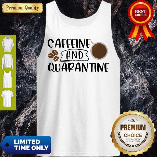 Good Caffeine And Quarantine Covid-19 Tank Top