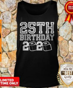 Top 25th Birthday 2020 Quarantine Covid-19 Tank Top