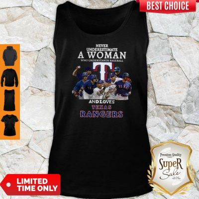 Never Underestimate A Woman Who Understands Baseball And Loves Texas Rangers Tank Top