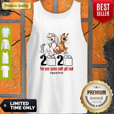 Horses Mask 2020 The Year When Shit Got Real Quarantined Covid-19 Tank Top