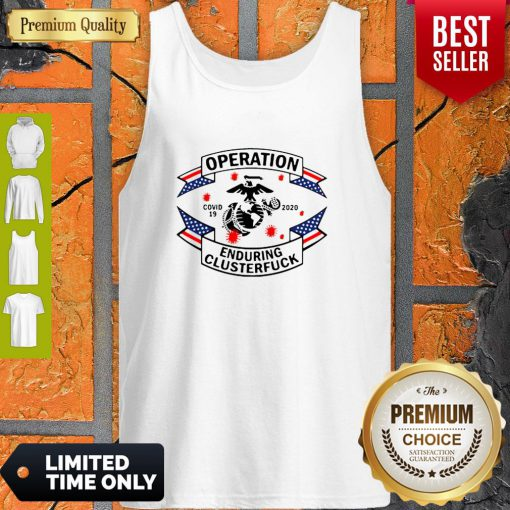 Top Marine Corps Operation Covid-19 2020 Enduring Clusterfuck Tank Top
