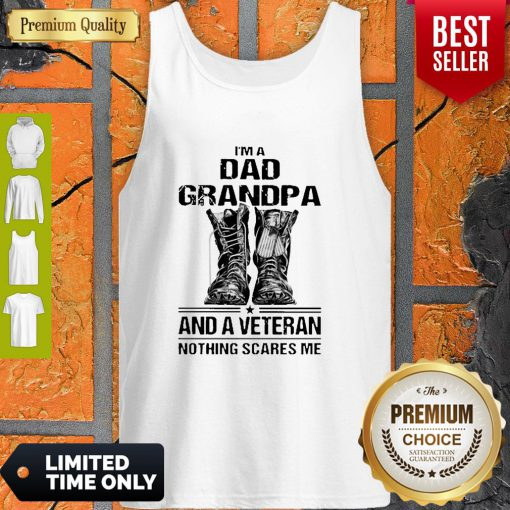I'm A Dad Grandpa And A Veteran Nothing Scares Me Army Boots Tank Top
