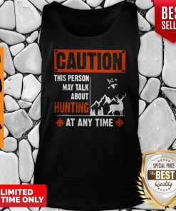 Top Caution This Person May Talk About Hunting Tank Top