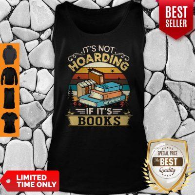 Premium It's Not Hoarding If It's Books Tank Top