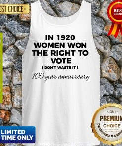 Womens In 1920 Women Won The Right To Vote Do Not Waste It Tank Top