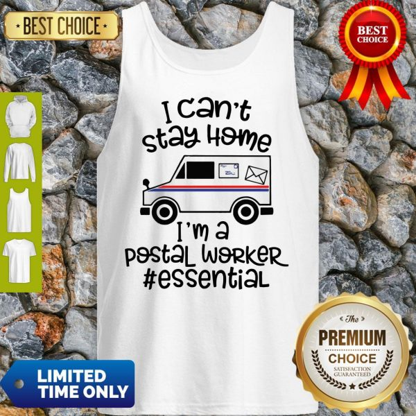Top I Can't Stay Home I'm A Postal Worker Essential Tank Top