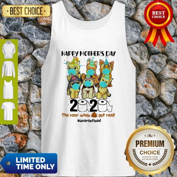 Top Dog Face Mask Happy Mother's Day 2020 The Year When Got Real Quarantined Tank Top