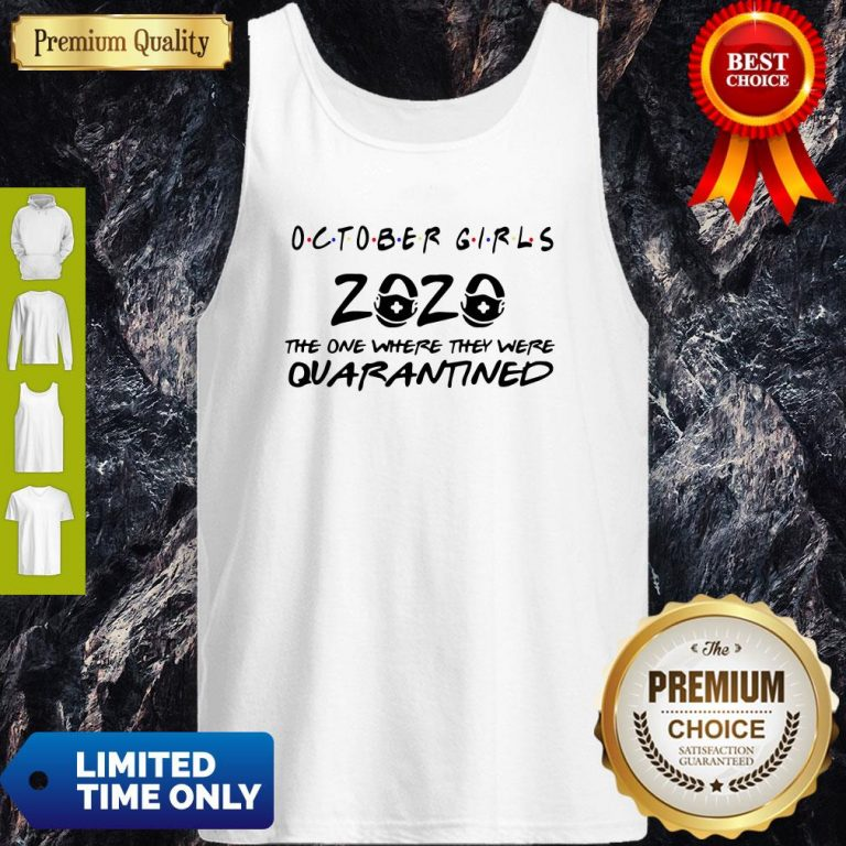 Nice October Girls 2020 The One Where They Were Quarantined Tank Top