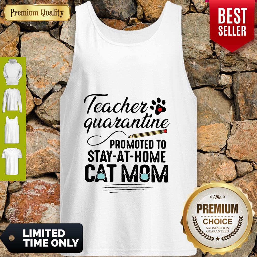 Teacher Quarantine Promoted To Stay At Home Cat Mom Tank Top