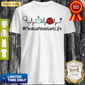 Top Heartbeat Coffee And Coronavirus MedicalAssistantLife Shirt
