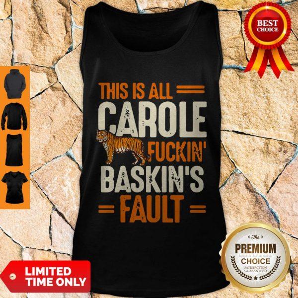 Top This Is Carole Fuckin' Baskin's Fault Tiger King Tank Top