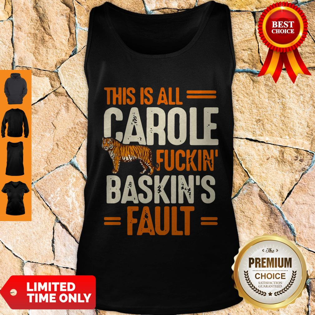 Top This Is Carole Fuckin' Baskin's Fault Tiger King Tank Top
