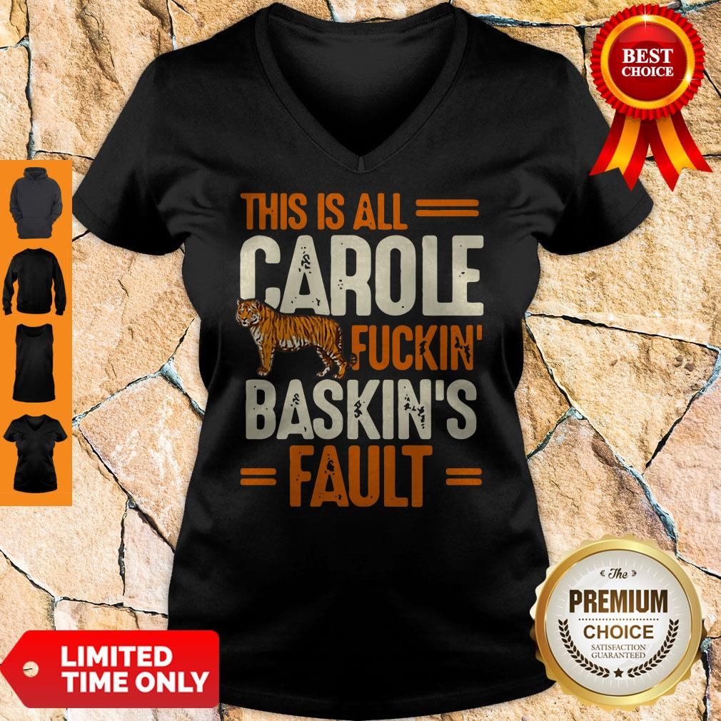 Top This Is Carole Fuckin' Baskin's Fault Tiger King V-neck