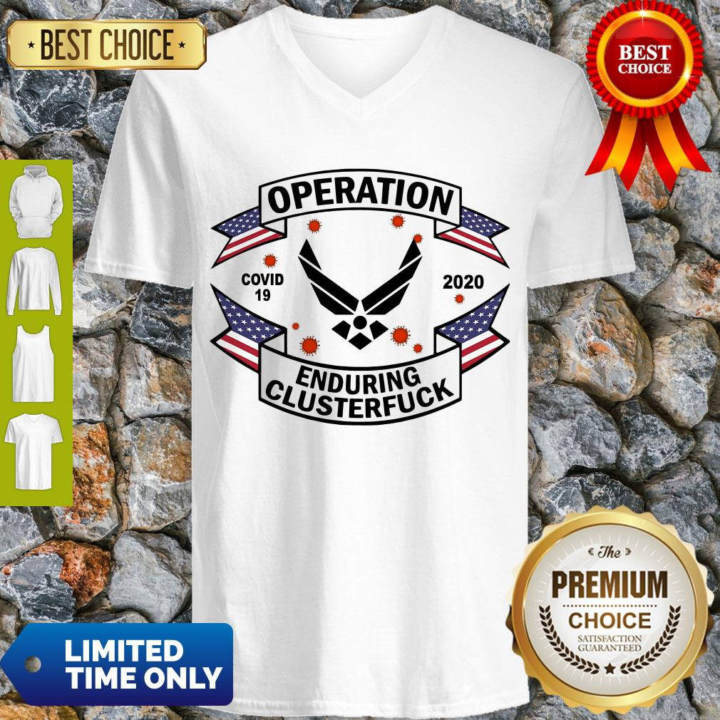 Top US Air Force Operation Covid 19 2020 Enduring Clusterfuck V-neck