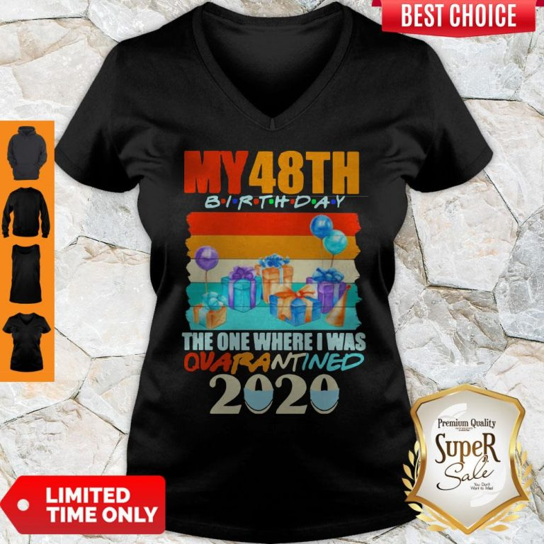 Awesome My 48th Birthday The One Where I Was Quarantined 2020 Mask Vintage V-neck