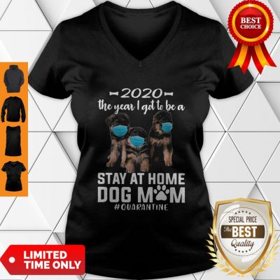 Nice 2020 The Year I Got To Be A Stay At Home Companion Dog Mom Quarantine V-neck