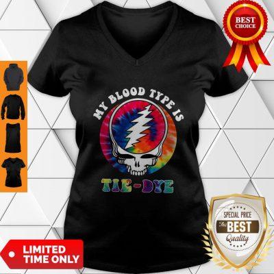 Funny Grateful Dead Hippie My Blood Type Is Tie Dye V-neck