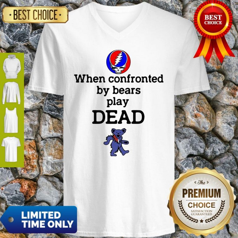 Good Grateful Dead When Confronted By Bears Play Dead V-neck