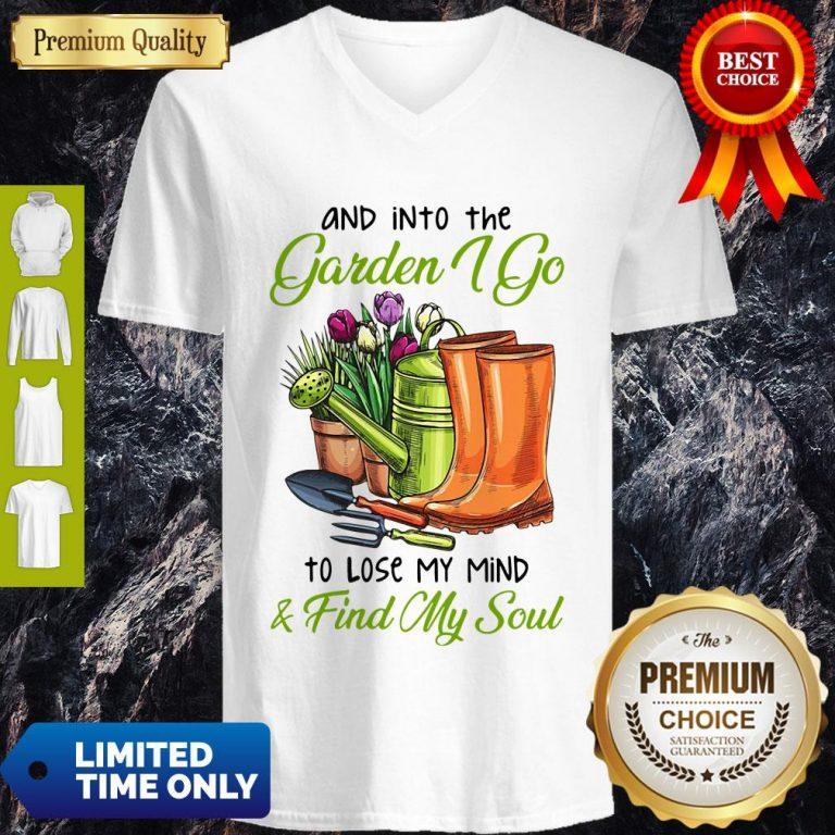 Top And Into The Garden I Go To Lose My Mind Find My Soul V-neck