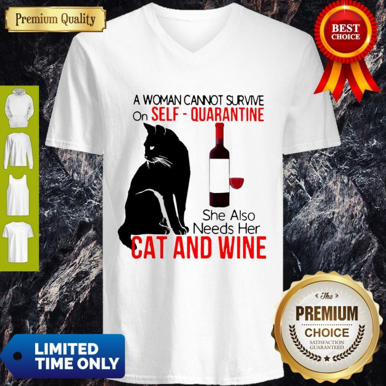 Nice A Woman Cannot Survive On Self Quarantine Alone Cat And Wine V-neck