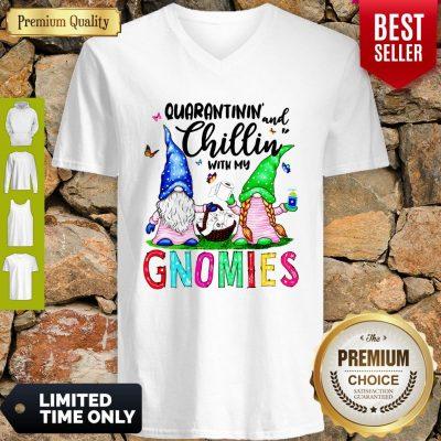 Nice Quarantinin And Chillin With My Gnomies V-neck