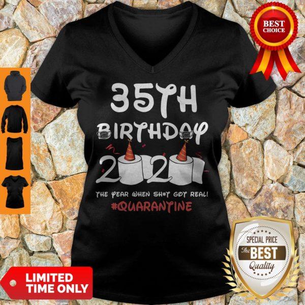Top 35th Birthday 2020 The Year When Shit Got Real Quarantine Covid-19 V-neck