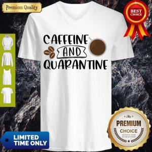 Good Caffeine And Quarantine Covid-19 V-neck