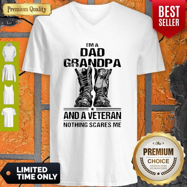 I'm A Dad Grandpa And A Veteran Nothing Scares Me Army Boots V-neck
