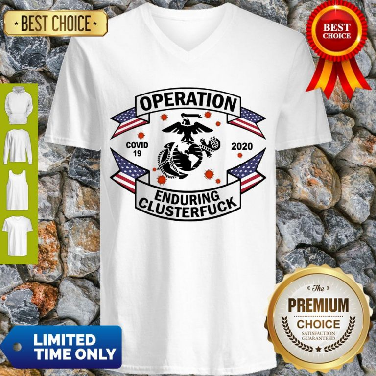 Top Operation COVID 19 Enduring Clusterfuck V-neck