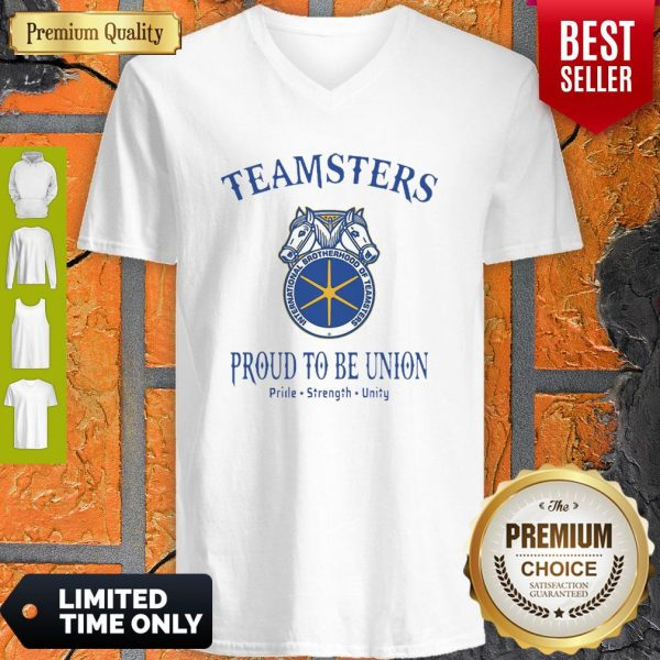 Good Teamsters Proud To Be Union Pride Strength Unity V-neck