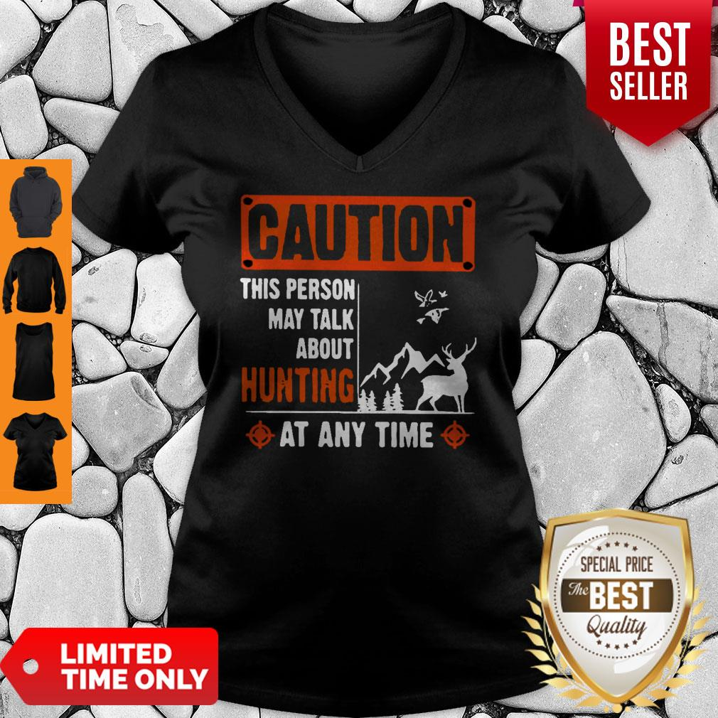 Top Caution This Person May Talk About Hunting V-neck