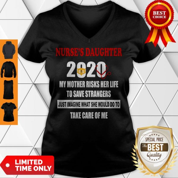 Top Nurse's Daughter 2020 My Mother Riskis Her Life Covid-19 V-neck