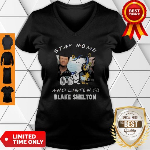 Nice Snoopy Stay Home And Listen To Blake Shelton Coronavirus V-neck