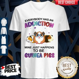 Everybody Has An Addiction Mine Just Happens To Be Guinea Pigs V-neck