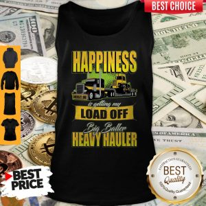 Happiness Is Getting My Load Of Big Baller Heavy Hauler Tank Top