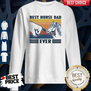 Nice Best Horse Dad Ever Father's Day Vintage Sweatshirt
