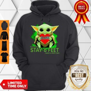 Awesome Baby Yoda Hug JoAnn Stores Please Remember Stay 6 Feet Coronavirus Hoodie