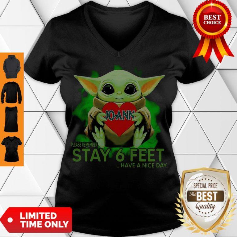 Awesome Baby Yoda Hug JoAnn Stores Please Remember Stay 6 Feet Coronavirus V-neck