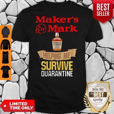 Awesome Maker's Mark Helping Me Survive Quarantine Shirt