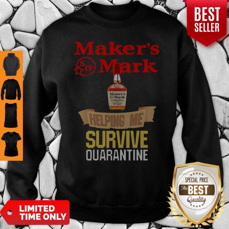 Awesome Maker's Mark Helping Me Survive Quarantine Sweatshirt