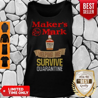 Awesome Maker's Mark Helping Me Survive Quarantine Tank Top