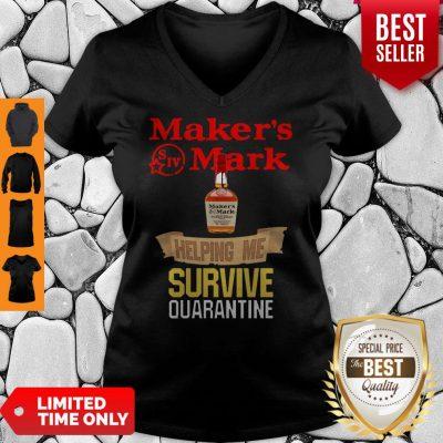Awesome Maker's Mark Helping Me Survive Quarantine V-neck