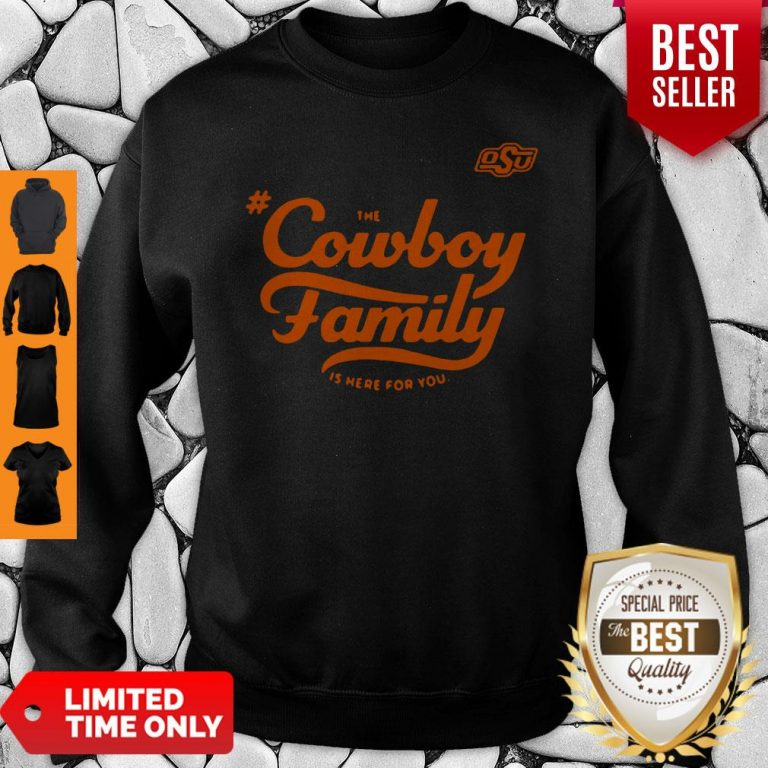 Awesome Osu The Cowboy Family Is Here For You Sweatshirt