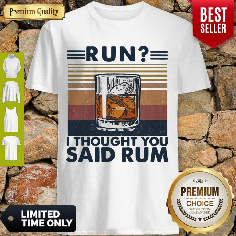 Awesome Run I Thought You Said Rum Wine Vintage Shirt